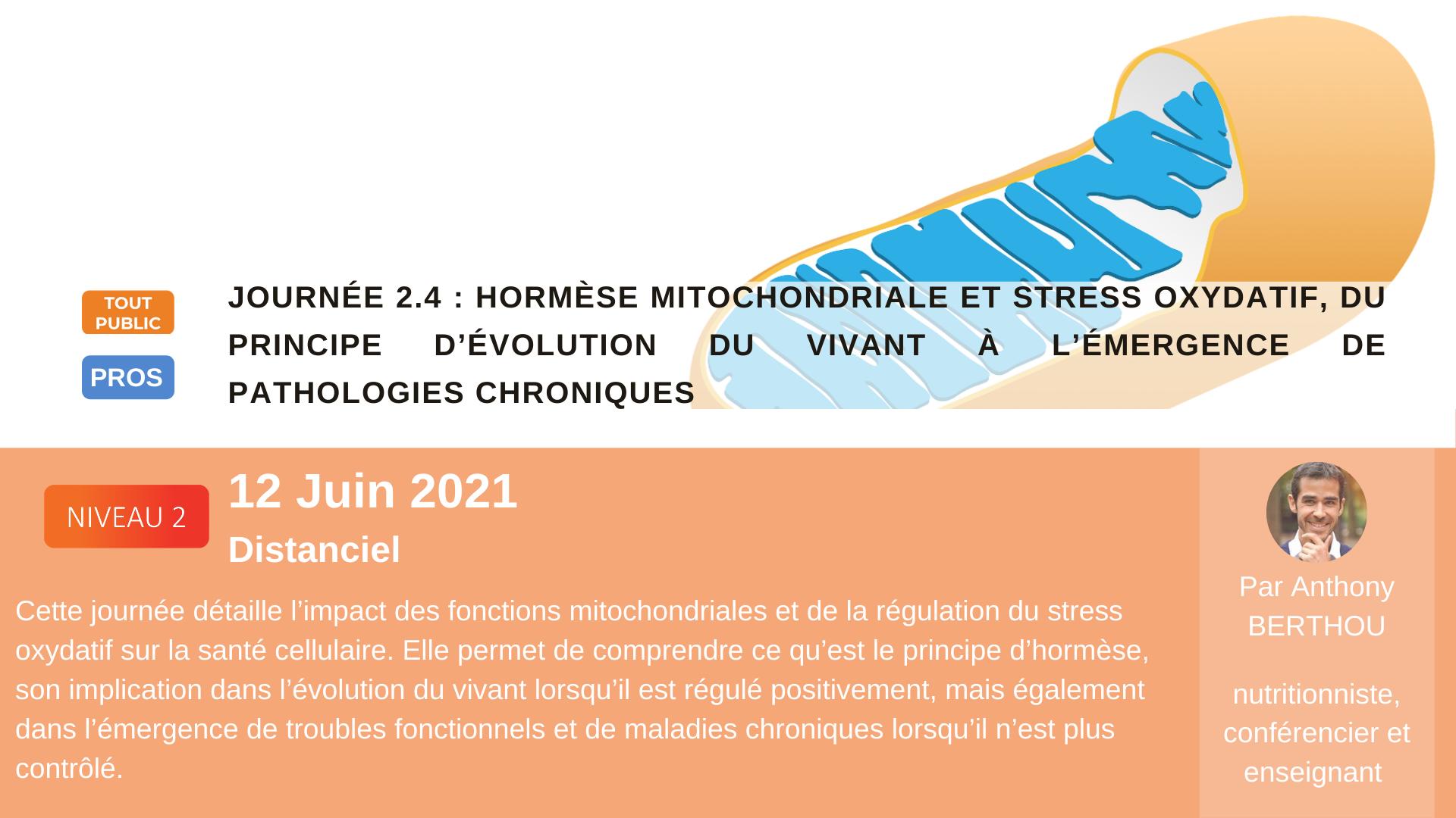 Hormèse Mitochondriale et stress oxydatif, principe évolution vivant à émergence pathologies chroniques