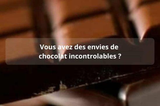 Vous avez des envies de chocolat incontrôlables ?